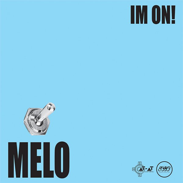 MELO Im On!